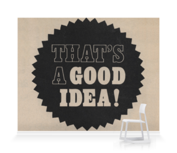 'That's a Good Idea!' Wallpaper Mural